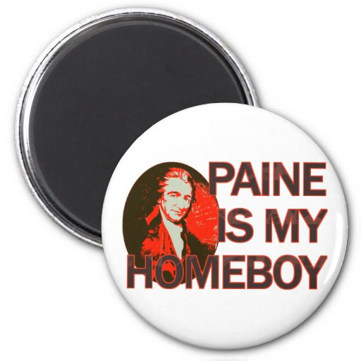 Paine Is My Homeboy 2 Inch Round Magnet