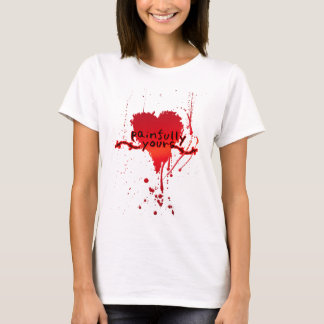 Painfully Yours T-Shirt
