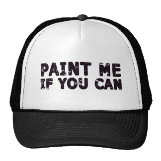 Paint Me If You Can Trucker Hat