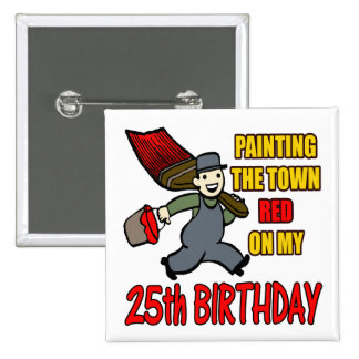 Paint The Town 25th Birthday Gifts Pinback Button