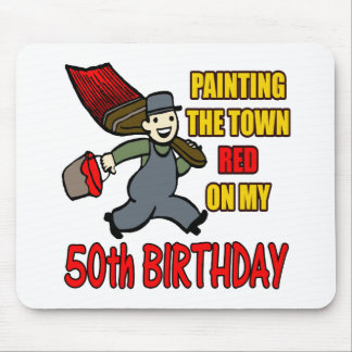 Paint The Town 50th Birthday Gifts Mouse Pad