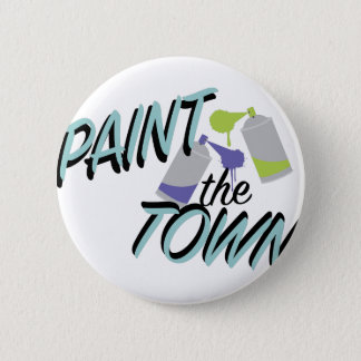 Paint The Town Pinback Button