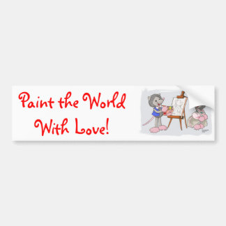 Paint the World with Love! Car Bumper Sticker