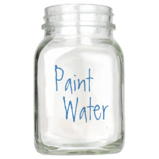 Paint Water NOT Paint Water For Artists Funny Art Mason Jar
