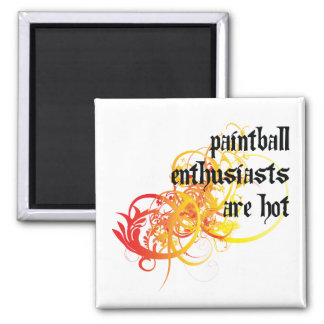 Paintball Enthusiasts Are Hot 2 Inch Square Magnet