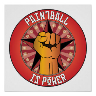 Paintball Is Power Poster