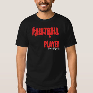 Paintball to player canadian style tee shirt