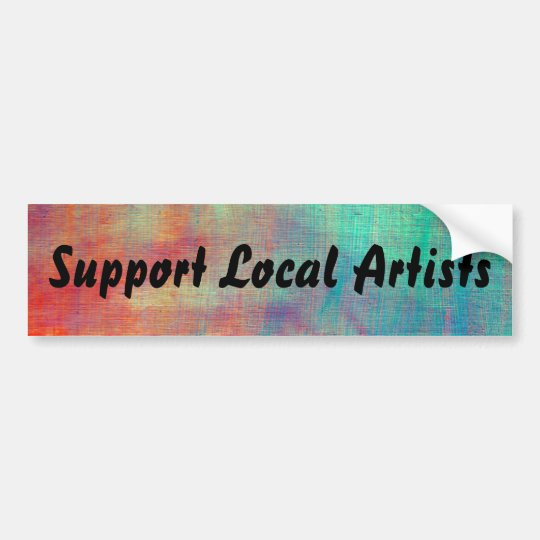 "Painted Bumper Sticker ""Support Local Artists"""