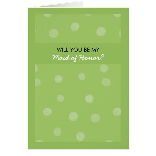 Painted Dots green Be My Maid of Honor Card