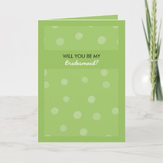 Painted Dots green Will You Be My Bridesmaid Card card