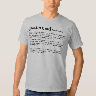 PAINTED, Makeup Artist Definition T Shirts