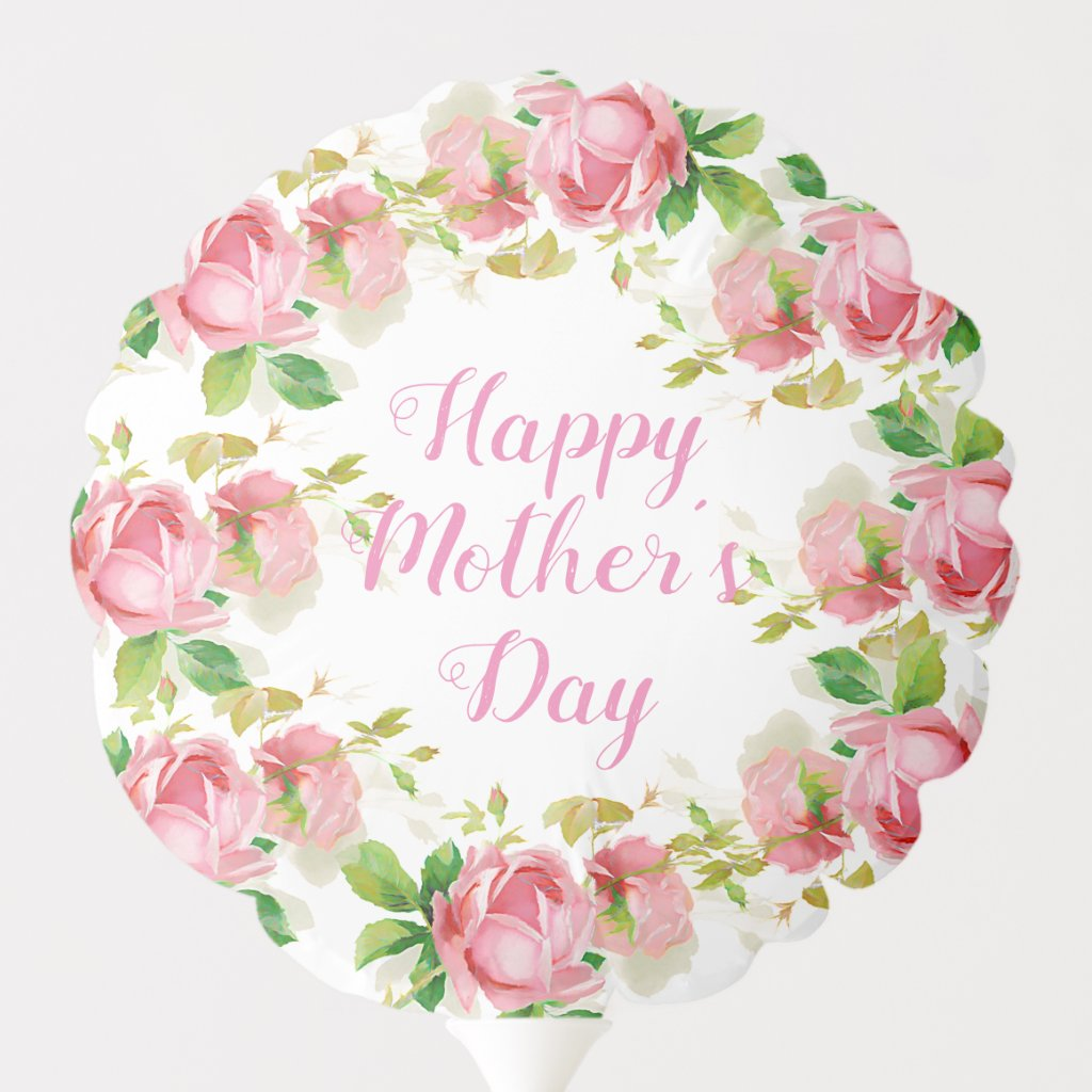 Painted Pink vintage roses - Happy Mother's Day Balloon