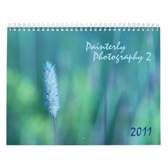 Painterly photography 2 - 2011 calendar