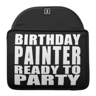 Painters : Birthday Painter Ready to Party Sleeves For MacBook Pro