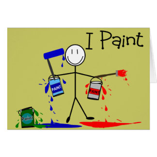 """Painters Gifts  """"I Paint"""" Stick People Design Card"""