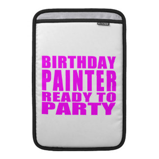 Painters : Pink Birthday Painter Ready to Party MacBook Air Sleeve