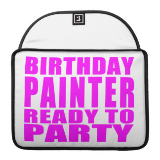 Painters : Pink Birthday Painter Ready to Party Sleeves For MacBook Pro