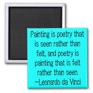Painting is poetry... - magnet
