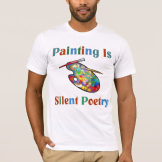 Painting is silent poetry Artist T-shirt