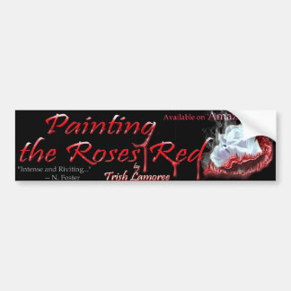 Painting the Roses Red Bumper Sticker Car Bumper Sticker