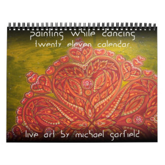 Painting While Dancing 2011 Calendar