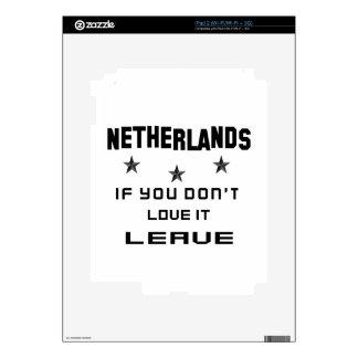 Países Bajos si usted no los ama, se van iPad 2 Skins