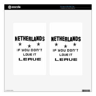 Países Bajos si usted no los ama, se van Kindle Fire Pegatinas Skins