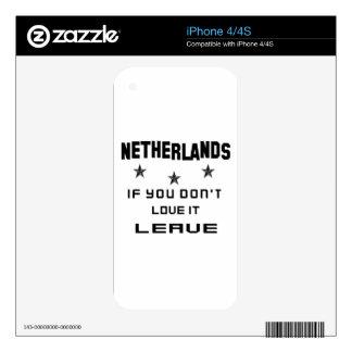 Países Bajos si usted no los ama, se van Skin Para El iPhone 4