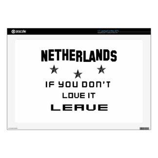 Países Bajos si usted no los ama, se van Skins Para Portátil