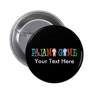 Pajama Game Customize It! Pinback Button