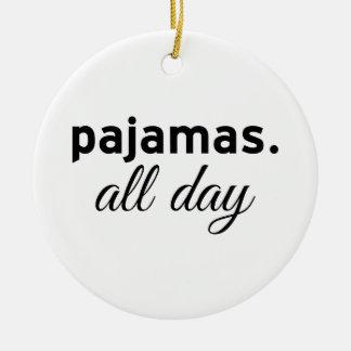 Pajamas All Day Ceramic Ornament
