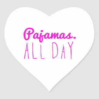 Pajamas all day girly fun quotes motto heart sticker