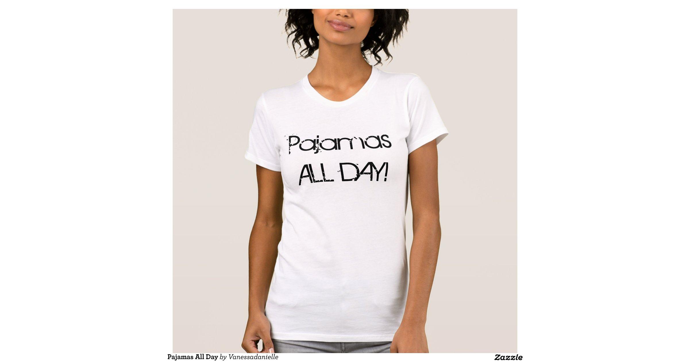 Pajamas All Day Tee Shirt