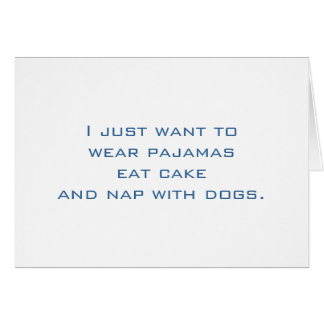 Pajamas, Cake, Nap, Dogs Greeting Card