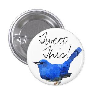 """Pájaro azul """"pío éste!"""" Botón Pin Redondo De 1 Pulgada"""