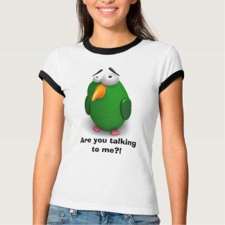 ¿Pájaro divertido - usted está hablando conmigo?? Playeras