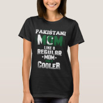 Pakistani Mom Like A Regular Mom Only Cooler T-Shirt