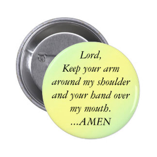 pal1, Lord,Keep your armaround my shoulder and ... 2 Inch Round Button