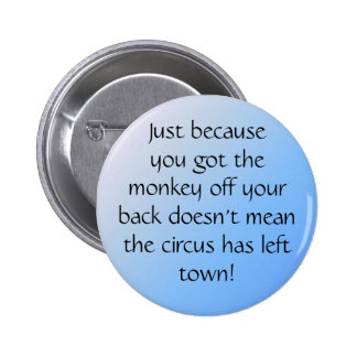 pal3, Just becauseyou got themonke... - Customized Pinback Button