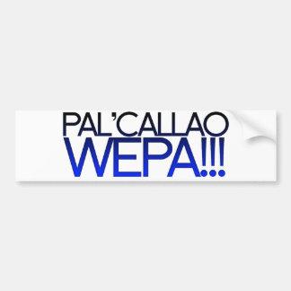 ¡Pal azul Callao Wepa!!! Lema de Boricua Pegatina De Parachoque