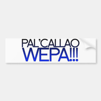 ¡Pal azul Callao Wepa!!! Lema de Boricua Pegatina Para Auto