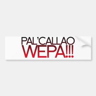 ¡Pal Callao Wepa!!! Lema de Boricua Etiqueta De Parachoque