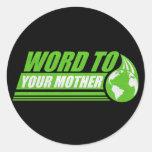 Palabra a su madre pegatina redonda