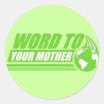 Palabra a su madre pegatinas redondas