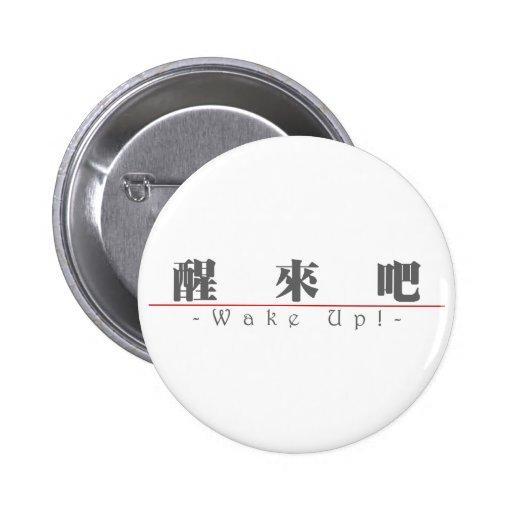 ¡Palabra china para Wake Up! 10053_3.pdf Pin Redondo 5 Cm