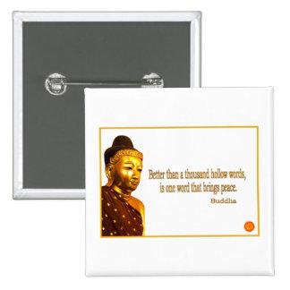 Palabra del ~ uno de la cita de Buda que trae paz Pin Cuadrada 5 Cm