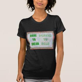 Palabras de la sabiduría: Atrevimiento al SUEÑO -  Camisetas