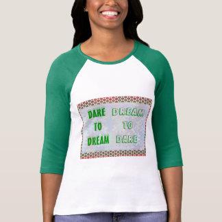 Palabras de la sabiduría: Atrevimiento al SUEÑO -  Camiseta