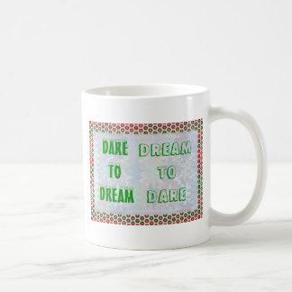 Palabras de la sabiduría: Atrevimiento al SUEÑO -  Taza De Café