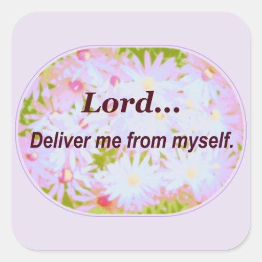 Palabras de la verdad de señor Deliver Me From Pegatina Cuadrada